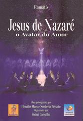 Jesus de Nazaré o Avatar do Amor