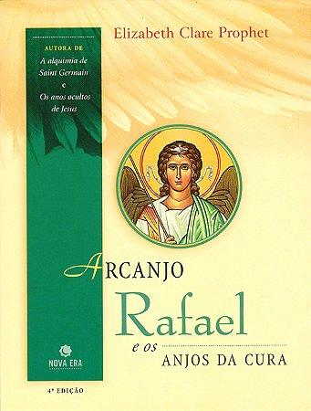 Arcanjo Rafael e os Anjos da Cura