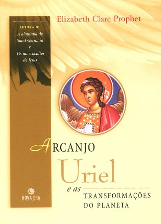Arcanjo Uriel e as Transformações do Planeta