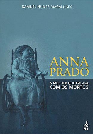Anna Prado - A Mulher Que Falava Com os Mortos