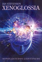 Xenoglossia - Novos Estudos Científicos