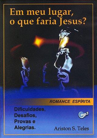 Em meu Lugar, o Que Faria Jesus (Mp3)