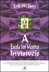 Escola dos Mestres Invisíveis (A)