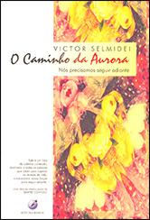 Caminho da Aurora (O)