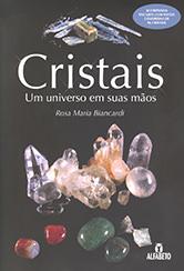 Cristais Um Universo Em Suas Mãos
