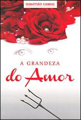 Grandeza do Amor (A)