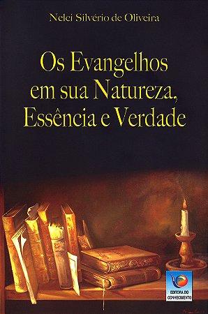 Evangelhos em Sua Natureza, Essência e Verdade (Os)