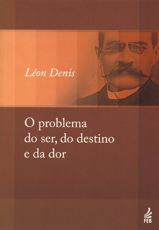 Problema do Ser, do Destino e da Dor