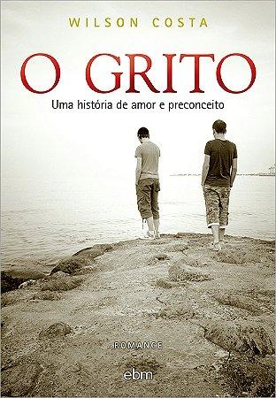 Grito (O)  Uma História de Amor e Preconceito