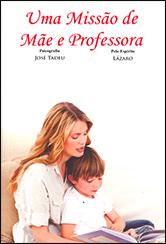 Uma Missão de Mãe e Professora