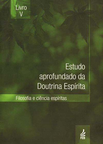Estudo Aprofundado da Doutrina Espírita Livro V (Novo Projeto)