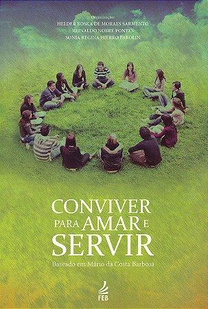 Conviver Para Amar E Servir