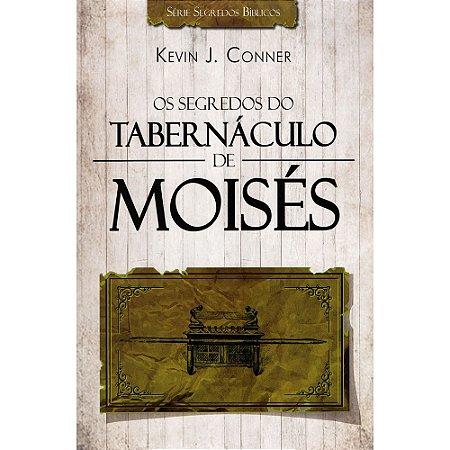 Segredos Do Tabernáculo De Moisés (Os)