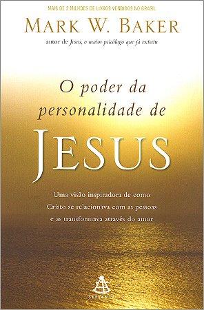 Poder da Personalidade de Jesus (O)
