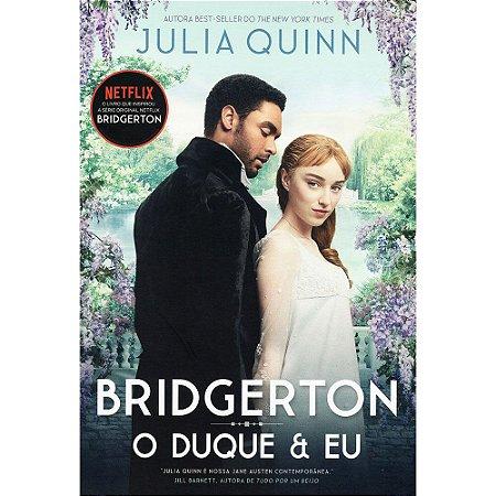 Duque E Eu (O) -Os Bridgertons  Livro 1