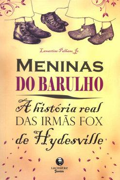Meninas do Barulho-A História Real das Irmãs Fox