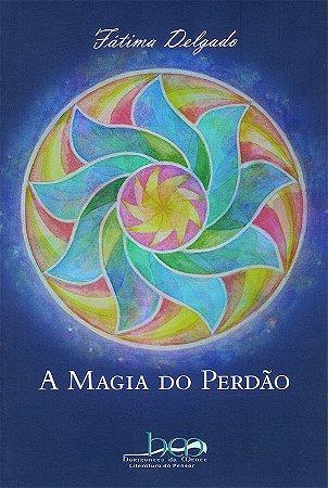 Magia do Perdão (A)
