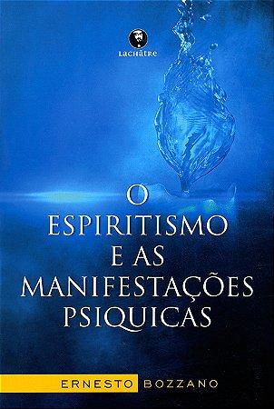 Espiritismo e as Manifestações Psiquicas (O)