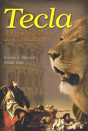 Tecla-A Primeira Mártir do Cristianismo