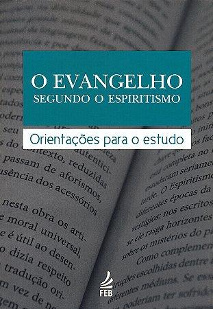 Evangelho Segundo o Espiritismo (O) :Orientações Para o Estudo