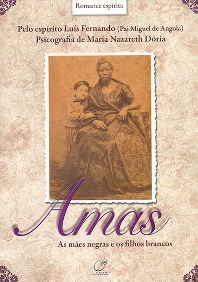 Amas- As Mães Negras e os Filhos Brancos