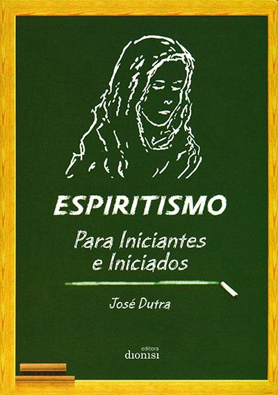 Espiritismo Para Iniciantes e Iniciados