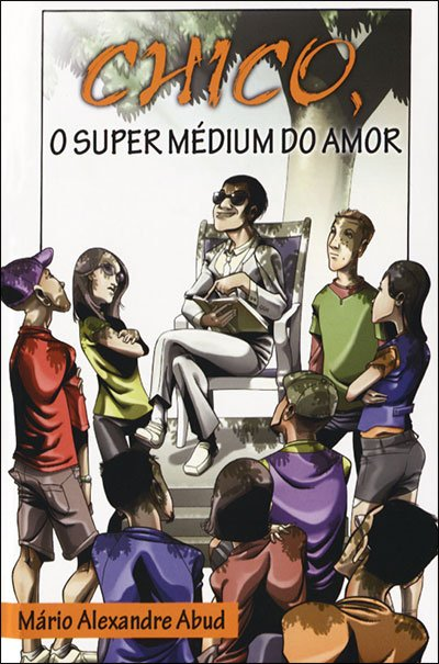 Chico, o Super Médium do Amor