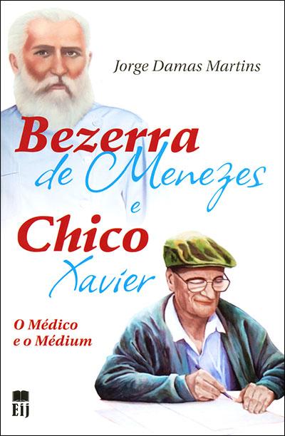 Bezerra de Menezes e Chico Xavier