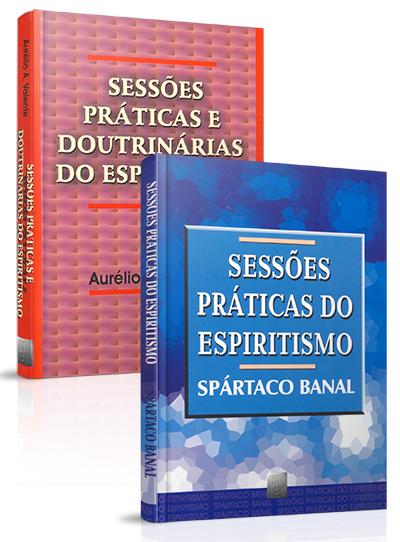 Coleção - Sessões Práticas do Espiritismo