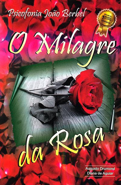 Milagre da Rosa (O)