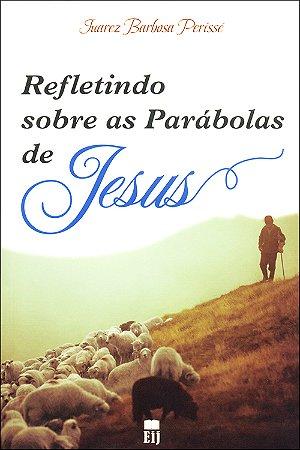 Refletindo Sobre as Parábolas de Jesus