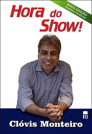 Hora do Show!