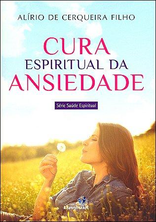 Cura Espiritual da Ansiedade