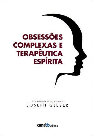 Obsessões Complexas e Terapêutica Espírita