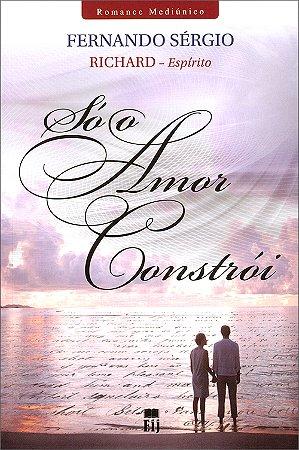 Só o Amor Constrói