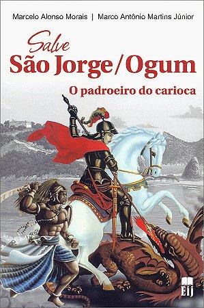 Salve São Jorge/Ogum o Padroeiro do Carioca