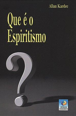 Que é o Espiritismo?