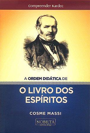 Ordem Didática de o Livro dos Espíritos (A)