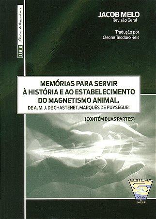 Memórias Para Servir à Hist. E ao Estabelecimento do Magnetismo Animal