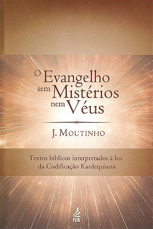Evangelho Sem Mistérios Nem Véus (O)