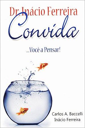 Dr.Inácio Ferreira Convida ...Você a Pensar!