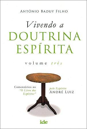 Vivendo a Doutrina Espírita Vol3