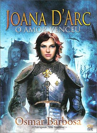 Joana D'arc o Amor Venceu