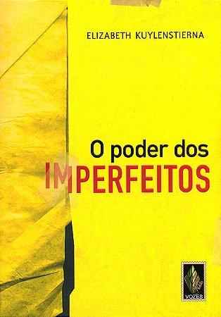 Poder dos Imperfeitos (O)