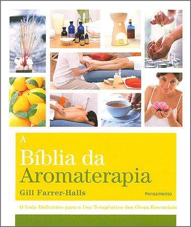 Bíblia da Aromaterapia