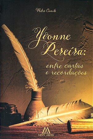 Yvonne Pereira:Entre Cartas e Recordações