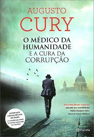 Médico da Humanidade e a Cura da Corrupção (O)