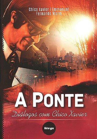 Ponte: Diálogos Com Chico Xavier (A)