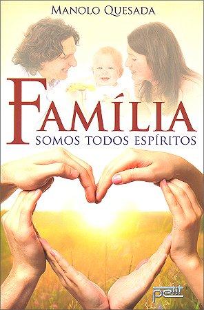 Família: Somos Todos Espíritos