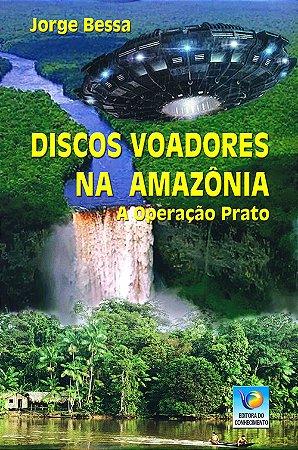 Discos Voadores na Amazônia: A Operação Prato